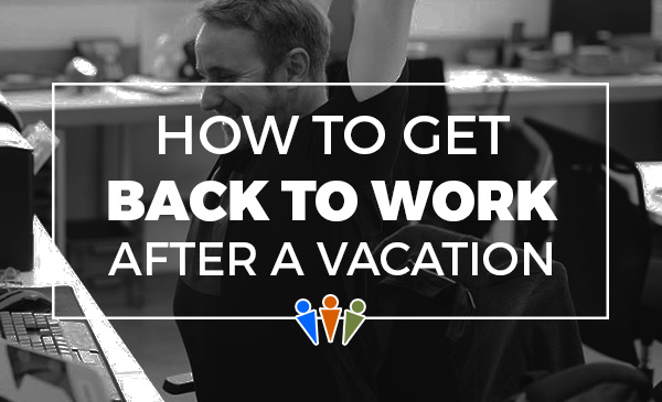 back to work, vacation, how to