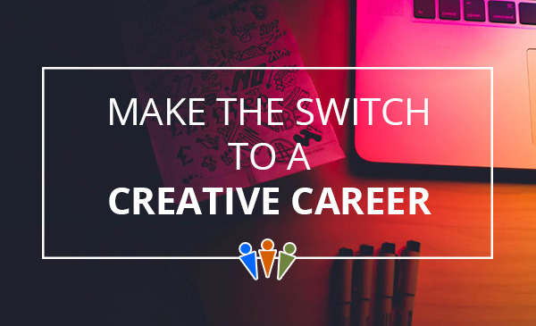 creative career, tips, switch