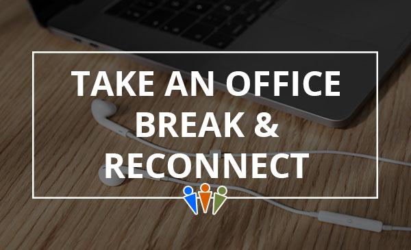 break, reconnect, laptop, headphones